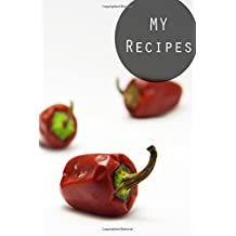 My Recipes: Spicy : : 6*9,110P. Blank Cookbook For Writing Recipes In (Blank Notebooks and Journals) Blank Recipe Book; Blank Cookbook; Personalized ... Small Blank Cookbook; Blank Recipe Cookbook