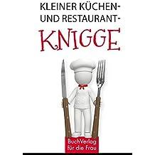 Kleiner Küchen- und Restaurantknigge (Minibibliothek)