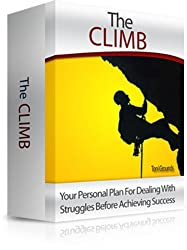 The Climb....Your Personal Plan For Dealing With Struggles Before Achieving Success (English Edition)