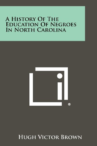 A History of the Education of Negroes in North Carolina