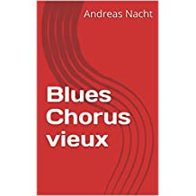 Blues Chorus vieux (French Edition)