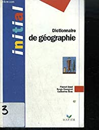Dictionaire de géographie par Pascal Baud