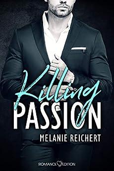 Killing Passion: Angus von [Reichert, Melanie]