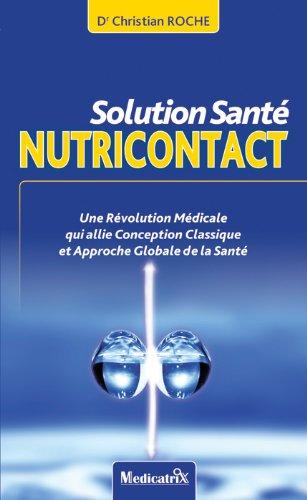 Couverture du livre Solution Santé Nutricontact : Nouvelle approche médicale