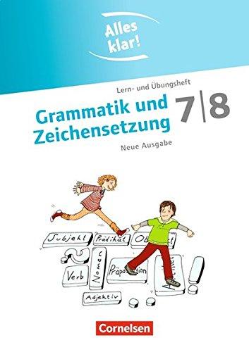 Alles klar! - Deutsch - Sekundarstufe I: 7./8. Schuljahr - Grammatik und Zeichensetzung: Lern- und Übungsheft mit beigelegtem Lösungsheft Klar 7
