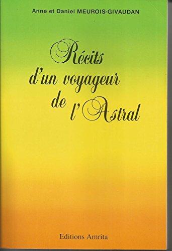 Récits d'un voyageur de l'Astral par Anne et Daniel MEUROIS-GIVAUDAN