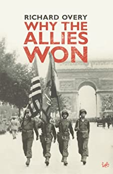Why The Allies Won by [Overy, Richard]