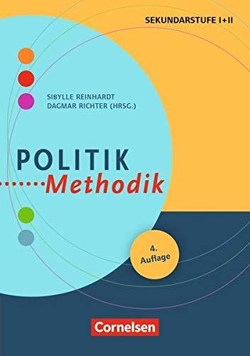Politik-Methodik : Handbuch für die Sekundarstufe I und II. Buch (4. Auflage)