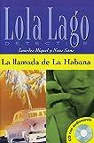 La llamada de La Habana: Spanische Lektüre für das 3. Lernjahr. Buch + Audio-CD (Lola Lago, detective) - Lourdes Miquel, Neus Sans