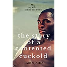 Me, My Wife, and My Best Friend: The Story of a Contented Cuckold