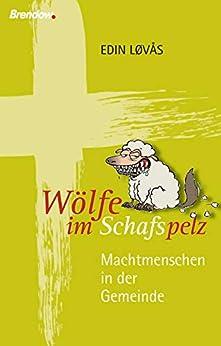 Wölfe im Schafspelz: Machtmenschen in der Gemeinde