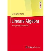 Lineare Algebra: im algebraischen Kontext (Springer-Lehrbuch)
