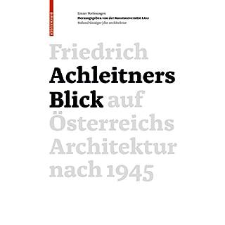 Friedrich Achleitners Blick auf Österreichs Architektur nach 1945 (German Edition)