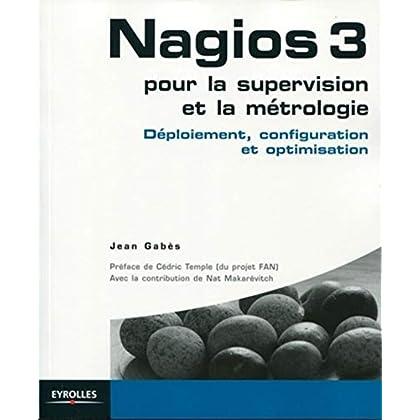 Nagios 3 pour la supervision et la métrologie : Déploiement, configuration et optimisation