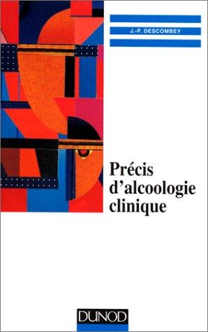Précis d'alcoologie clinique par Jean-Paul Descombey