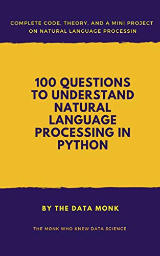 100 Questions To Understand Natural Language Processing in Python: Complete Code, Theory, and Mini Project on NLP (English Edition) Python Mini