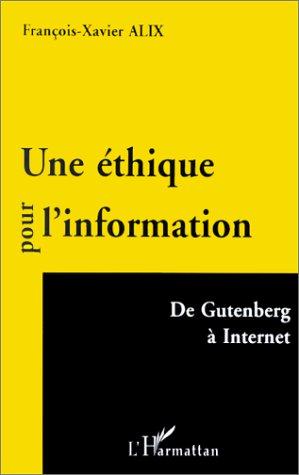 Une éthique pour l'information: De Gutenberg à Internet