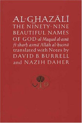 Al-Ghazali on the Ninety-nine Beautiful Names of God: Al-Maqsad al-Asna fi Sharh Asma\' Allah al-Husna (Islamic Texts Society\'s Al-Ghazali)