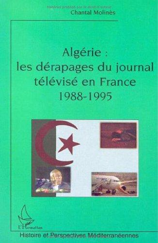 Algérie : Les dérapages du journal télévisé en France 1988-1995