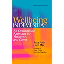Wellbeing in Dementia: An Occupational Approach for Therapists and Carers