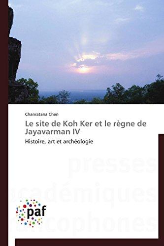 Le site de koh ker et le règne de jayavarman iv par Chanratana Chen