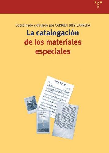 La catalogación de los materiales especiales (Biblioteconomía y Administración Cultural)
