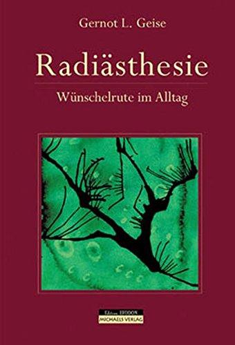 Radiästhesie: Wünschelrute im Alltag
