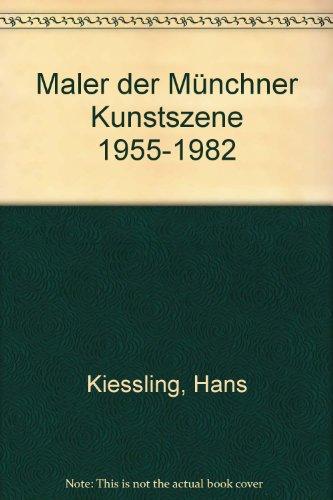 maler-der-munchner-kunstszene-1955-1982-eine-dokumentation-von-88-malern-mit-440-bildtafeln-und-kurz