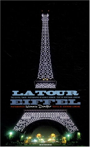La Tour Eiffel : The Eiffel Tower : Edition bilingue français-anglais par Winnie Denker