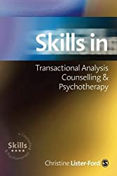 Skills in Transactional Analysis Counselling & Psychotherapy (Skills in Counselling & Psychotherapy Series) by Christine Lister-Ford (2002-07-24)