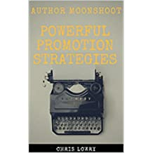Author Moonshot Powerful Promotion Strategies: 3 Book Set to help new writers market their books (Author Mooonshot 27) (English Edition)