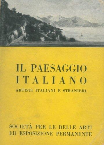 Il paesaggio italiano. Artisti italiani e stranieri. Maggio - giugno 1954. Milano - Palazzo Sociale.