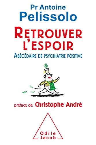 Retrouver l'espoir: Abcdaire de la psychiatrie positive