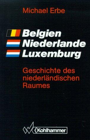 Belgien, Niederlande, Luxemburg: Geschichte des niederländischen Raumes