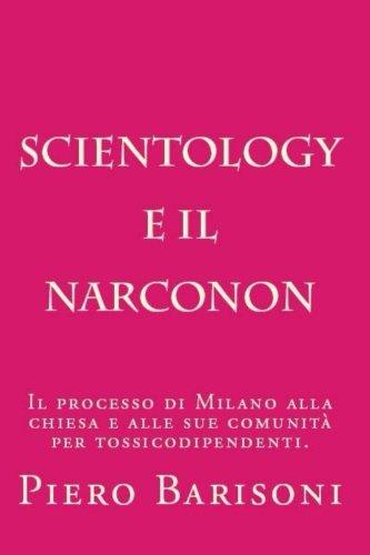 Scientology E Il Narconon: L'efficacia Del Narconon Secondo Le Sentenze Dei Tribunali Italiani.
