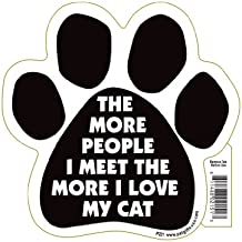 The More People I Meet The More I Love My Cat Pet Magnet by Pet Gifts USA