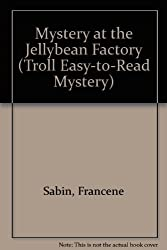 Mystery at the Jellybean Factory (Troll Easy-to-Read Mystery) by Francene Sabin (1982-02-02)