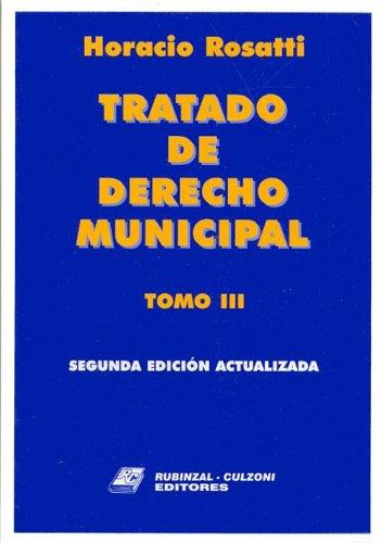 Tratado de Derecho Municipal Tomo III - 2b: Edicion Actualizada
