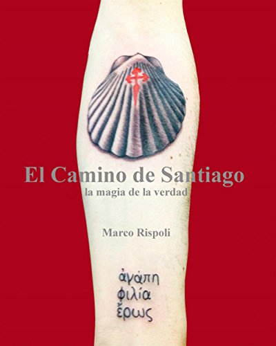 El Camino De Santiago, La Magia De La Verdad. por Marco Rispoli