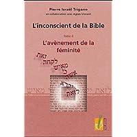 L'inconscient de la Bible : Tome 4, L'avènement féminité