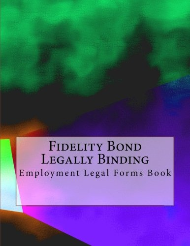 fidelity-bond-legally-binding-employment-legal-forms-book