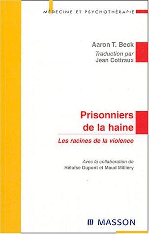 Prisonniers de la haine : Les racines de la violence