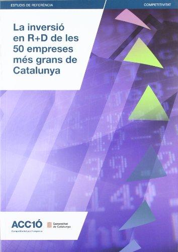 Inversió en RD de les 50 empreses més grans de Catalunya/La (Informes de Competitivitat d'ACC1Ó)