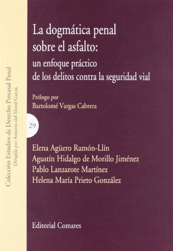Dogmatica penal sobre el asfalto, la (Estudios Derecho Procesal)
