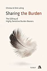 Sharing the Burden: The Gifting of Highly Sensitive Burden Bearers by Christa & Dirk Luling (2013-08-02)