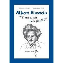 Albert Einstein, le grand esprit de la physique