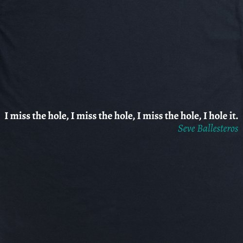 Seve Ballesteros Quote T-Shirt, Herren Schwarz