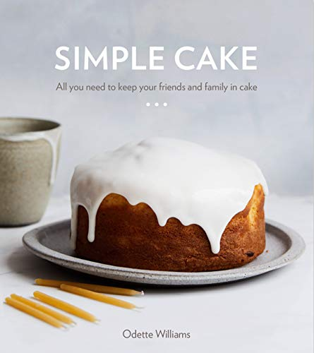 77bf0a8c3c97e Simple Cake: All You Need to Keep Your Friends and Family in Cake