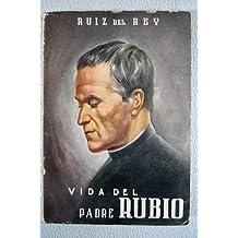El Padre Rubio: Apóstol de Madrid