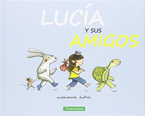 Lucía y sus amigos por Marianne Dubuc